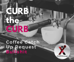Stop the coffee catch up request bullshit